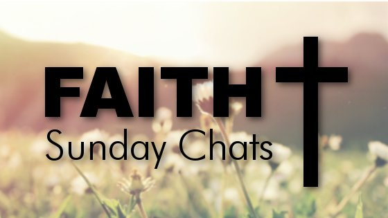 Faith Sunday Chats